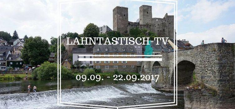 Lahntastisch Fernsehen: 09.09.2017 bis 22.09.2017